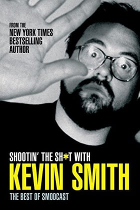 Shootin' the Sh*t with Kevin Smith: The Best of the SModcast