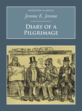 Diary of a Pilgrimage (Nonsuch Classics S.)