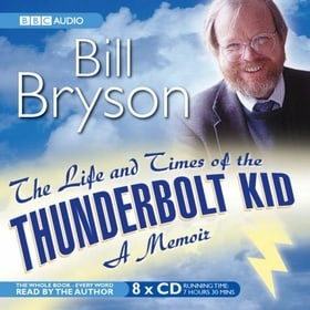 The Life and Times of the Thunderbolt Kid: (Complete and Unabridged) (BBC Audio)