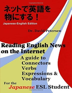 Reading English News on the Internet: A Guide to Connectors, Verbs, Expressions, and Vocabulary for the Japanese ESL Student