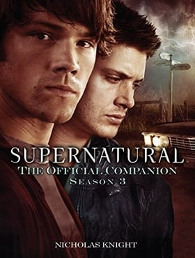 Supernatural: The Official Companion Season 3 (Supernatural)