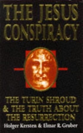 The Jesus Conspiracy: Turin Shroud and the Truth About the Resurrection