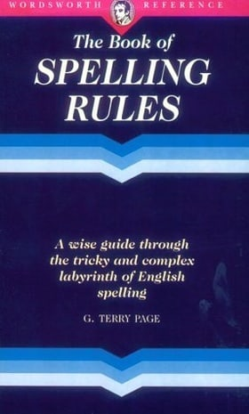 The Wordsworth Book of Spelling Rules (Wordsworth Reference)