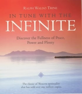 In Tune with the Infinite: Discover the Fullness of Peace, Power and Plenty