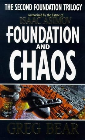 Foundation And Chaos (Second Foundation Trilogy)