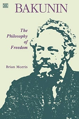 Bakunin: The Philosophy of Freedom