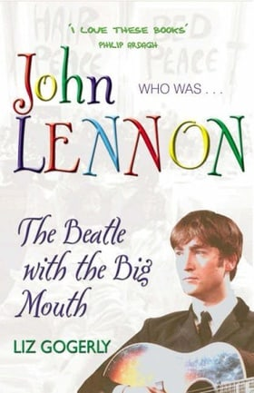 John Lennon: The Beatle with the Big Mouth (Who Was...?)