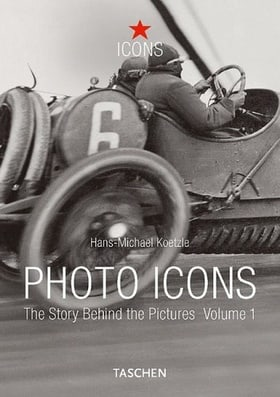 Photo Icons: The Story Behind the Pictures Volume 1 1827-1926