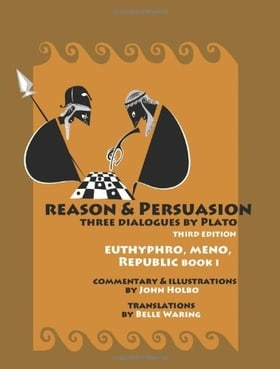 Reason & Persuasion: Three Dialogues by Plato