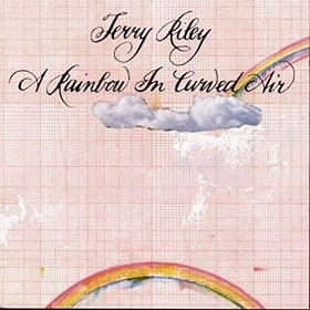 Terry Riley: A Rainbow In Curved Air