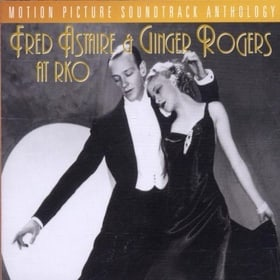 Fred Astaire & Ginger Rogers At RKO: Motion Picture Soundtrack Anthology