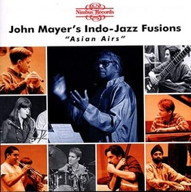 John Mayer's Indo: Jazz Fusions: Asian Airs
