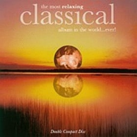 The Most Relaxing Classical Album in the World...Ever!