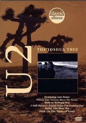 Classic Albums - U2 - The Joshua Tree [1999]
