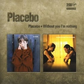 Placebo / Without You I'm Nothing