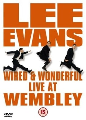 Lee Evans - Wired And Wonderful - Live At Wembley [2002]