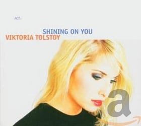 Shining on You: Viktoria Tolstoy Sings the Music of Esbjorn Svensson