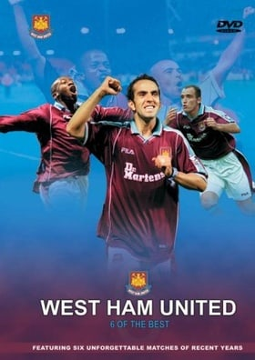 West Ham United - Six Of The Best
