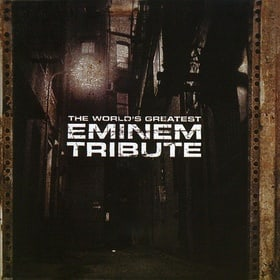 The World's Greatest Tribute to Eminem
