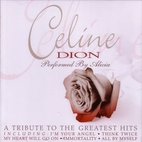 Celine Dion - a Tribute to the Greatest Hits