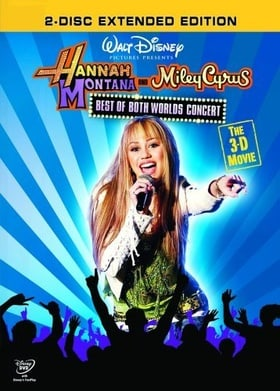 Hannah Montana and Miley Cyrus - Best of Both Worlds 3-D Concert [2008]