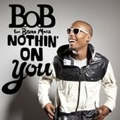 BoB featuring Bruno Mars - Nothin' on You