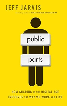 Public Parts: How Sharing in the Digital Age Improves the Way We Work and Live