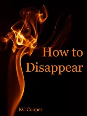 How to Disappear NOW