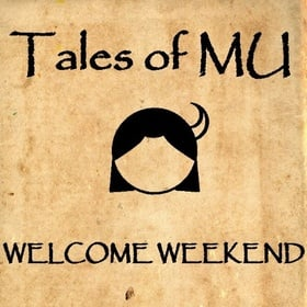 Tales of MU: Welcome Weekend