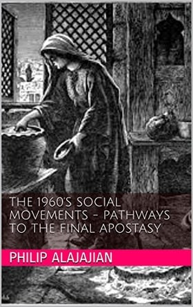 The 1960's Social Movements - Pathways to the Final Apostasy