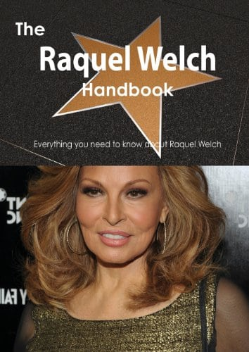 The Raquel Welch Handbook - Everything You Need to Know about Raquel Welch