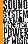 Sound System: The Political Power of Music (Left Book Club)