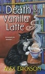 Death by Vanilla Latte (A Bookstore Café Mystery)
