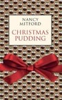 Christmas Pudding. Nancy Mitford
