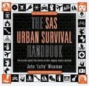 The SAS Urban Survival Handbook: How to Protect Yourself from Domestic Accidents, Muggings, Burglary