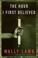 The Hour I First Believed: A Novel