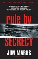 Rule by Secrecy: The Hidden History That Connects the Trilateral Commission, the Freemasons, and the