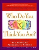 Who Do You Think Your Are?: Explore Your Many-Sided Self with the Berkeley Personality Profile