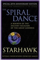 The Spiral Dance: A Rebirth of the Ancient Religion of the Goddess (20th Anniversary Edition)