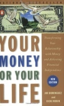 Your Money or Your Life: Transforming Your Relationship with Money and Achieving Financial Independe