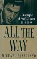 All the Way: A Biography of Frank Sinatra