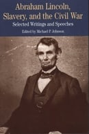 Abraham Lincoln, Slavery, and the Civil War