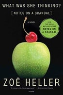 What Was She Thinking?: Notes on a Scandal: A Novel
