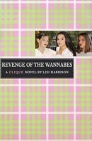 The Revenge of the Wannabes (The Clique, No. 3)
