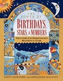 The Power of Birthdays, Stars & Numbers: The Complete Personology Reference Guide