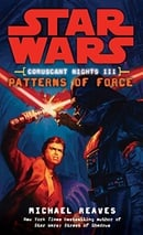 Patterns of Force (Star Wars: Coruscant Nights III)