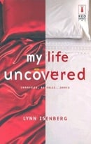 My Life Uncovered (Red Dress Ink Novels)