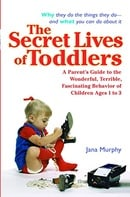 The Secret Lives of Toddlers: A Parent
