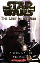 Star Wars: Last of the Jedi - Death on Naboo