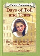 Days of Toil and Tears : The Child Labour Diary of Flora Rutherford